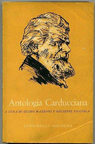 Antologia Carducciana A Cura Di Guido Mazzoni E Giuseppe Picciola Ed. 1957