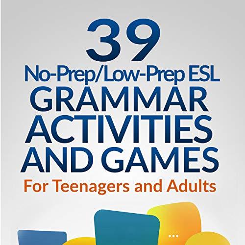 39 No-Prep/Low-Prep ESL Grammar Activities and Games Audiobook By Jackie Bolen cover art