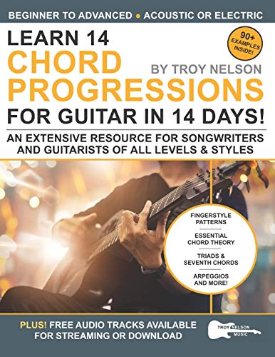 Learn 14 Chord Progressions for Guitar in 14 Days: Extensive Resource for Songwriters and Guitarists of All Levels: 3