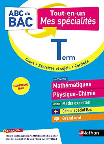 Tout en un Mes spécialités Tle - Maths, Physique-Chimie, Maths expertes, Grand Oral - ABC du BAC - Bac 2022 - Spécialités Terminale + Cahier spécial Bac - Cours, sujets et corrigés