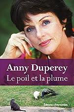 Le poil et la plume d'Anny Duperey