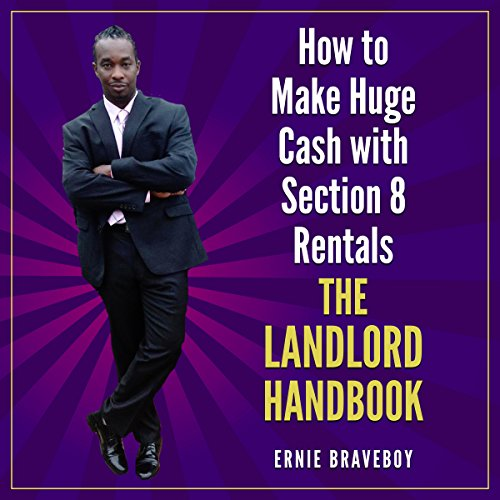 How to Make Huge Cash with Section 8 Rentals - The Landlord Handbook audiobook cover art