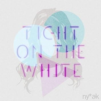 Tight On The White