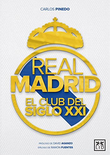 Real Madrid El club del Siglo XXI (VIVA)