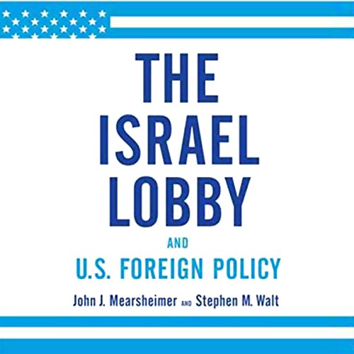 The Israel Lobby and U.S. Foreign Policy  By  cover art