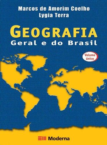 Conexões. Estudos de Geografia Geral e do Brasil - Volume Único