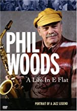 Phil Woods - A Life in E Flat Portrait Of A Jazz Legend