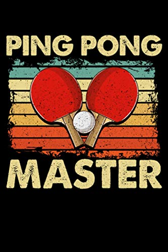 Ping Pong Master: Ping Pong Master Table Tennis Pingpong Players Themed Blank Notebook - Perfect Lined Composition Notebook For Journaling, Writing & Brainstorming (120 Pages, 6