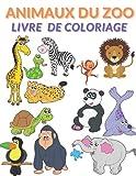 Animaux du Zoo Livre de Coloriage: Livre de coloriage pour les enfants 50 dessins girafe gorille Lion grand cadeau!