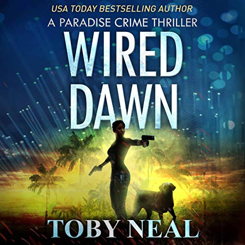 Wired Dawn Audiobook By Toby Neal cover art