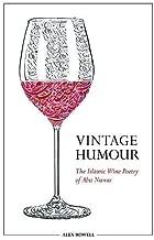 Vintage Humour: The Islamic Wine Poetry of Abu Nuwas