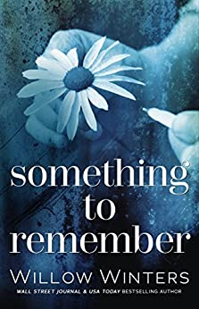 Something to Remember: Prequel to Forget Me Not by [W. Winters, Willow Winters, Donna Hokanson, Teresa Banschbach]