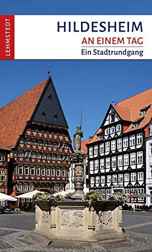 Hildesheim an einem Tag: Ein Stadtrundgang