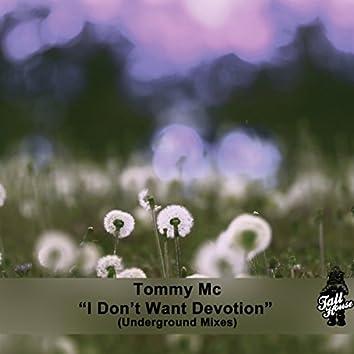I Don't Want Devotion (Underground Mixes)