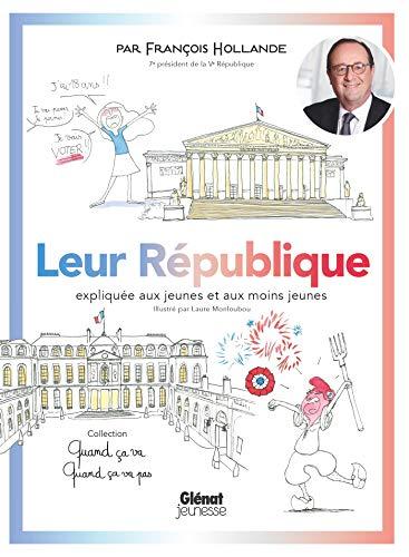 Quand ça va quand ça va pas - Leur République: Leur République expliquée aux jeunes et aux moins jeunes