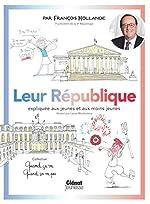 Quand ça va quand ça va pas - Leur République - Leur République expliquée aux jeunes et aux moins jeunes de François Hollande