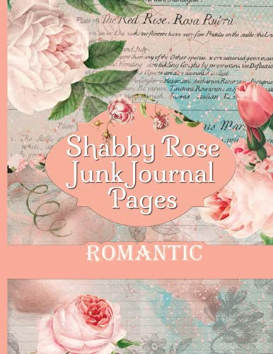 Compare Textbook Prices for Shabby Rose Junk Journal Pages: Romantic Vintage Antique Paper Ephemera Embellishments Collection For Scrapbooking  ISBN 9798527968637 by RePrint, Operation