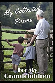 """My Collected Poems: For My Grandchildren Notebook: 120 Pages 