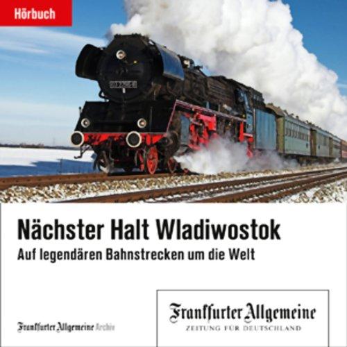 Nächster Halt Wladiwostok (F.A.Z.-Dossier) Titelbild