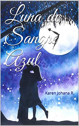 Luna de Sangre Azul de Karen Johana R. M.