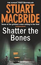 By Stuart MacBride:Shatter the Bones [Hardcover]