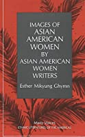 Images of Asian American Women by Asian American Women Writers (Many Voices, Vol. 1)