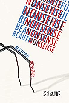 Beautiful Nonsense by [Kris Bather]