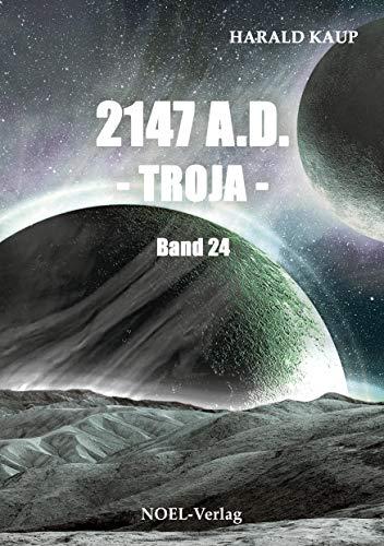 2147 A.D. Troja (Neuland Saga 24)