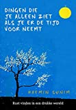Dingen die je alleen ziet als je er de tijd voor neemt: rust vinden in een drukke wereld - Haemin Sunim