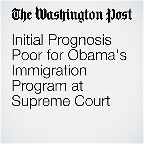 Initial Prognosis Poor for Obama's Immigration Program at Supreme Court cover art
