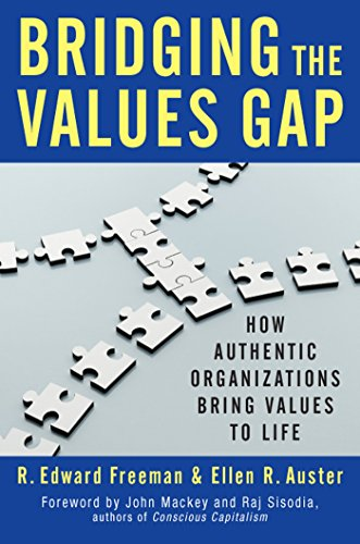 Download Bridging the Values Gap: How Authentic Organizations Bring Values to Life 1609949560