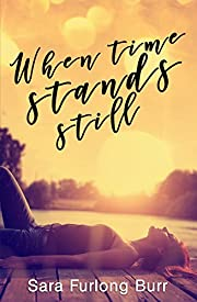When Time Stands Still (Second Chance Romance Book 1)