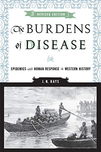The Burdens of Disease: Epidemics and Human Response in...