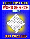 Large Print Book Word Search Puzzle: 300 Puzzles [Idioma Inglés]