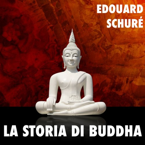 La Storia di Buddha [The Story of the Buddha] audiobook cover art