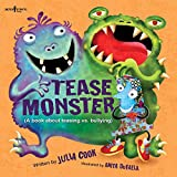 Tease Monster: A Book About Teasing vs. Bullying (Building Relationships 3)