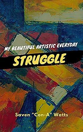 My Beautiful Artistic Everyday Struggle