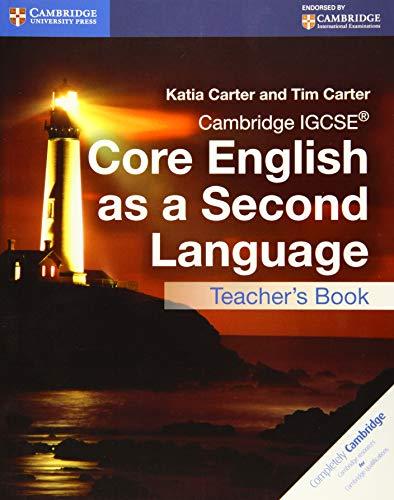 Cambridge IGCSE Core English as a Second Language Teacher's Book [Lingua inglese]