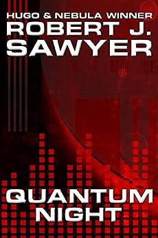 Quantum Night by [Robert J. Sawyer]