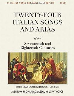 24 Italian Songs & Arias, Complete: Medium High and Medium Low Voice [Revised Edition]