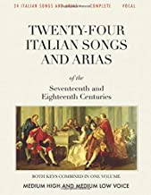 24 Italian Songs & Arias, Complete: Medium High and Medium Low Voice [Revised Edition]