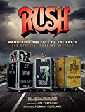 Rush - Wandering the Face of the Earth: The Official Touring History