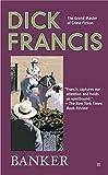 Banker (A Dick Francis Novel) - Dick Francis