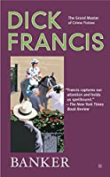 Banker (A Dick Francis Novel)