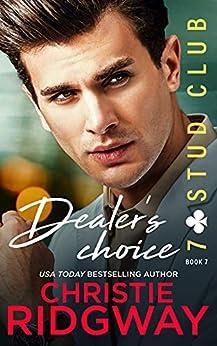 Dealer's Choice (7-Stud Club Book 7) by [Christie Ridgway]