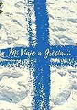Mi Viaje a Grecia…: ¡Recuerda tu viaje mucho después de tu regreso! 100 páginas de Notas para completar a medida que sus aventuras se desarrollen. 17,78 x 25,4 cm
