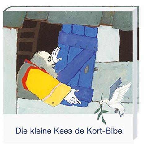 Die kleine Kees de Kort-Kinderbibel (Was uns die Bibel erzählt. Neue Serie)