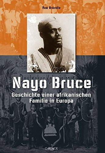 Nayo Bruce. Geschichte einer afrikanischen Familie in Europa