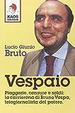 Vespaio. Piaggerie, censure e soldi: la carrierona di Bruno Vespa, telegiornalista del potere