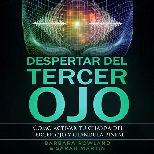 Despertar del Tercer Ojo [Awakening of the Third Eye] audiobook cover art